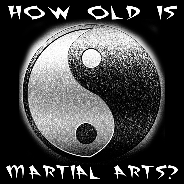 how-old-is-martial-arts